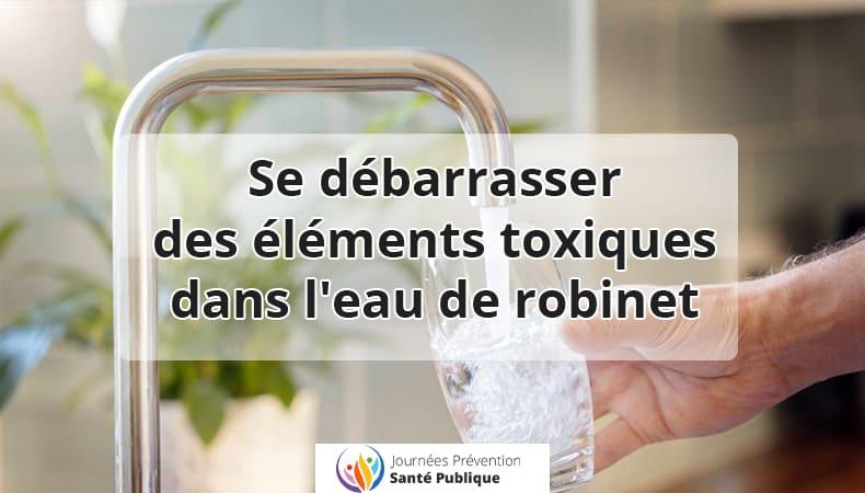 Eau du robinet filtrée sans éléments toxiques